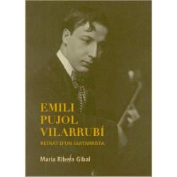 Emili Pujol Vilarrubí. Retrat d'un guitarrista.